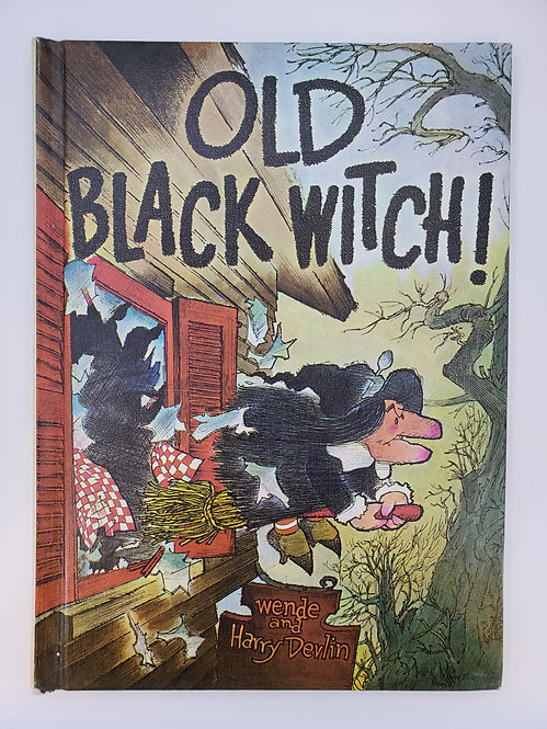 Old Black Witch! by Wende and Harry Devlin