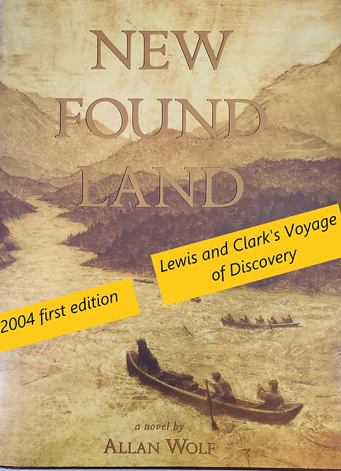 New Found Land: Lewis and Clark's Voyage of Discovery, a novel by Allan Wolf