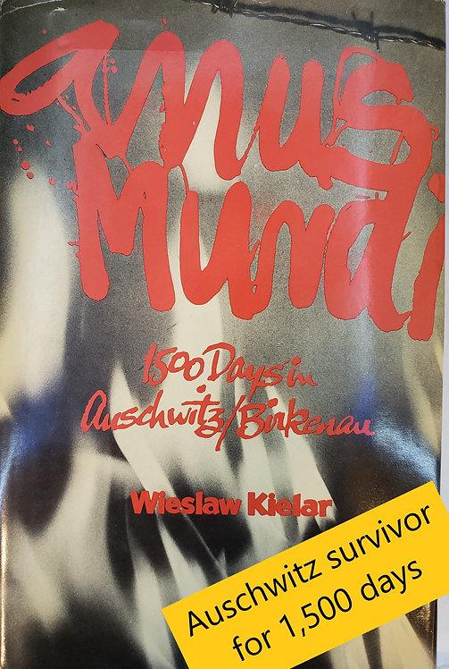 ANUS MUNDI: 1,500 Days in Auschwitz/Birkenau by Wieslaw Kielar