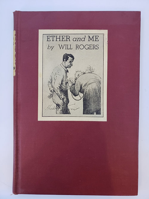 "Ether and Me or ""Just Relax"" by Will Rogers"