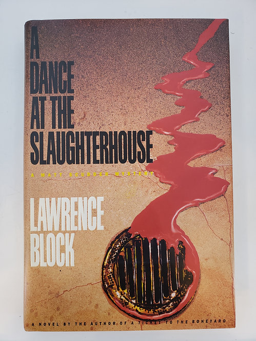 A Dance at the Slaughterhouse, A Matthew Scudder Novel by Lawrence Block