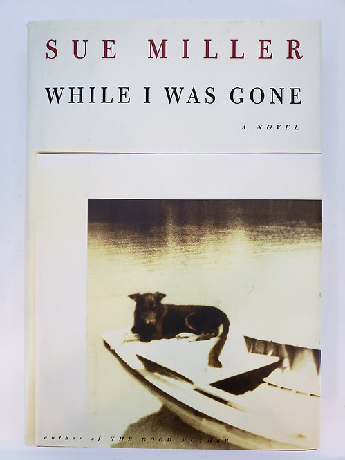 While I Was Gone, a novel by Sue Miller