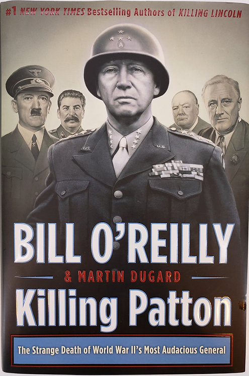 Killing Patton by Bill O'Reilly and Martin Dugard