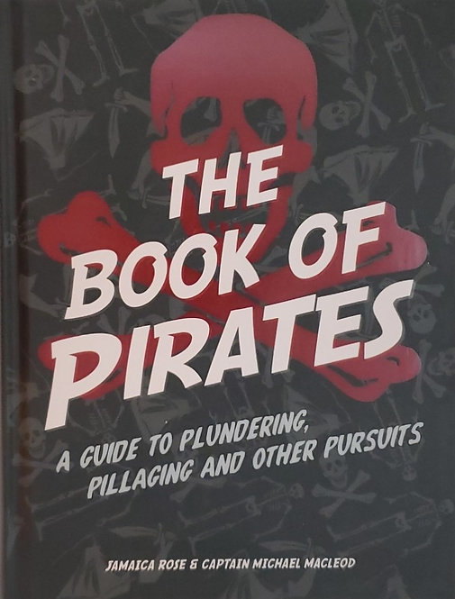 The Book of Pirates: A Guide to Plundering, Pillaging and Other Pursuits