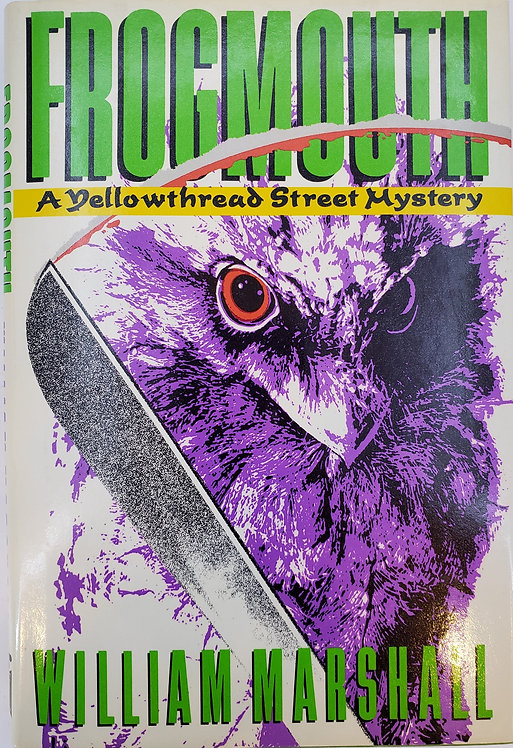 FROGMOUTH, A Yellowthread Street Mystery by William Marshall