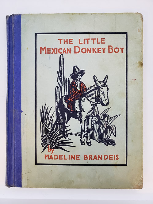 The Little Mexican Donkey Boy by Madeline Brandeis