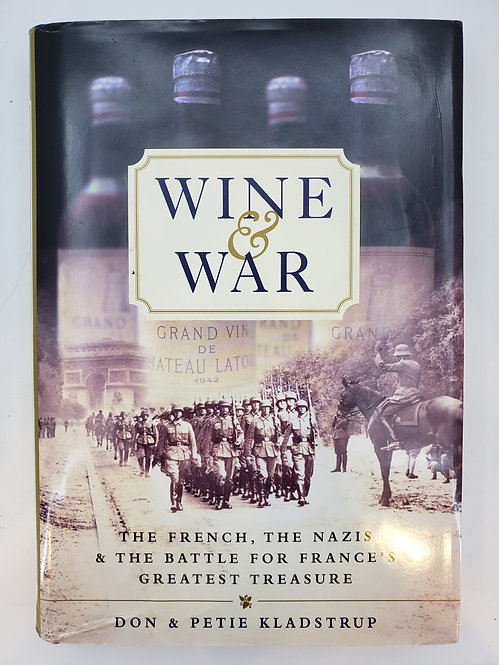 Wine and War by Don and Petie Kladstrup