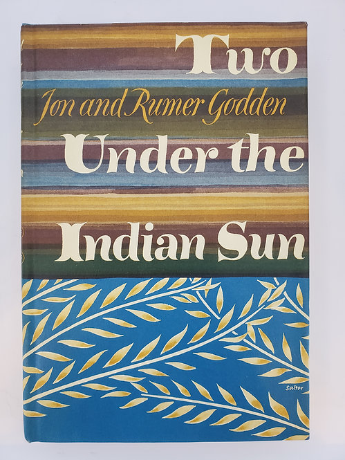 Two Under The Indian Sun by Jon and Rumer Godden