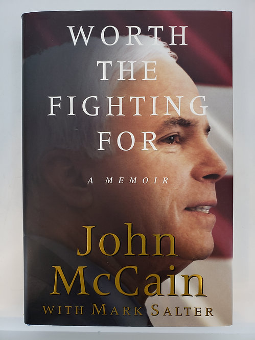 Worth The Fighting For, a memoir by John McCain