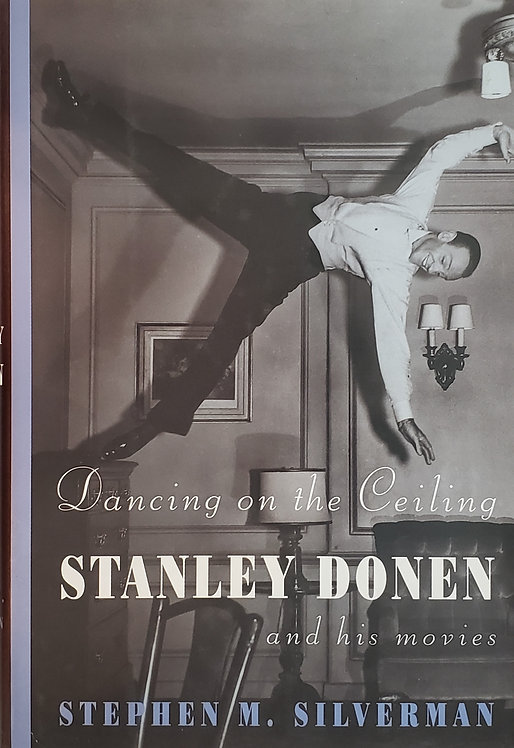 Dancing on the Ceiling: Stanley Donen and His Movies by Stephen M. Silverman