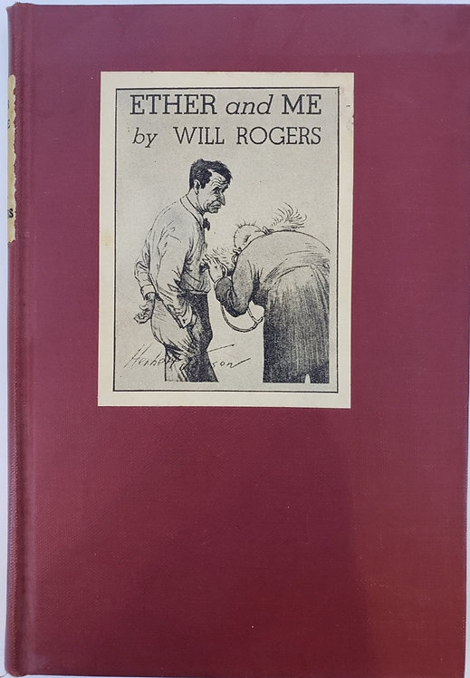 """ETHER AND ME or """"Just Relax"""" by Will Rogers"""