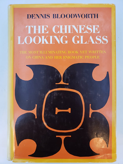 The Chinese Looking Glass by Dennis Bloodworth