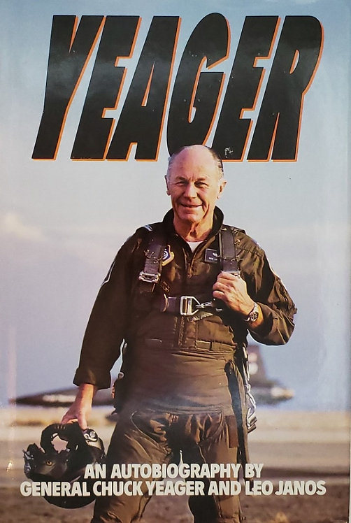 YEAGER, An Autobiography by General Chuck Yeager and Leo Janos