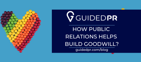 How Public Relations Helps Build Goodwill