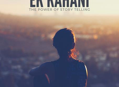 Ek Kahani - The power of Storytelling