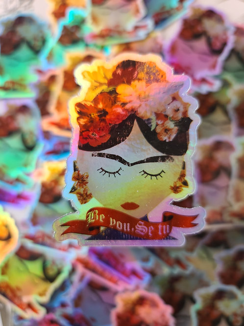 "Frida Be you, Se tu 3"" Holographic sticker"