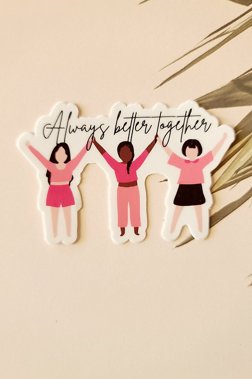 "Always better together 3"" sticker"