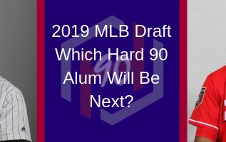 MLB Draft: Hard 90 Alum