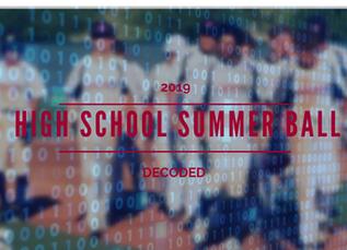 High School Summer Ball Decoded