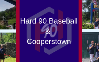 Hard 90 Baseball In Cooperstown