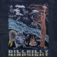 Dillbilly- Hindsight