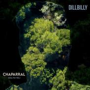 Dillbily- Chaparral
