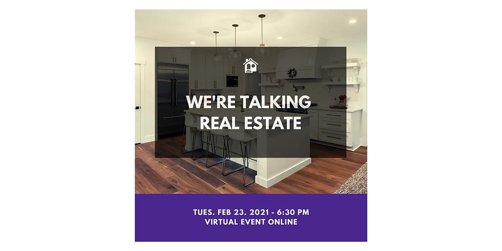 We're Talking Real Estate