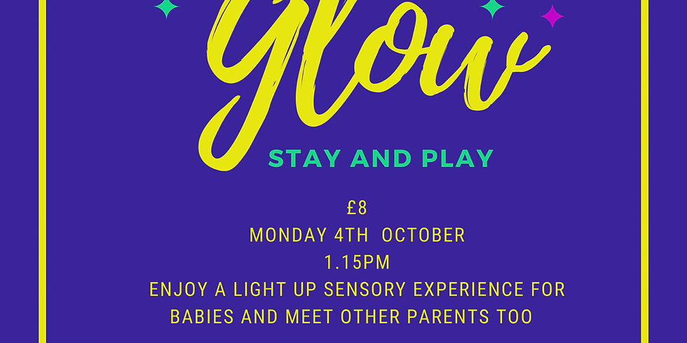 Glow stay and play 1.15pm