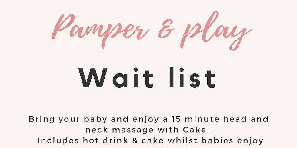 Pamper and play wait list