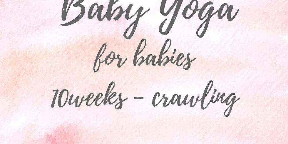 Baby yoga Tuesday 20th April 11.15am