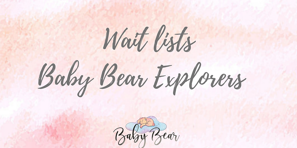 Wait list Baby Bear explorers