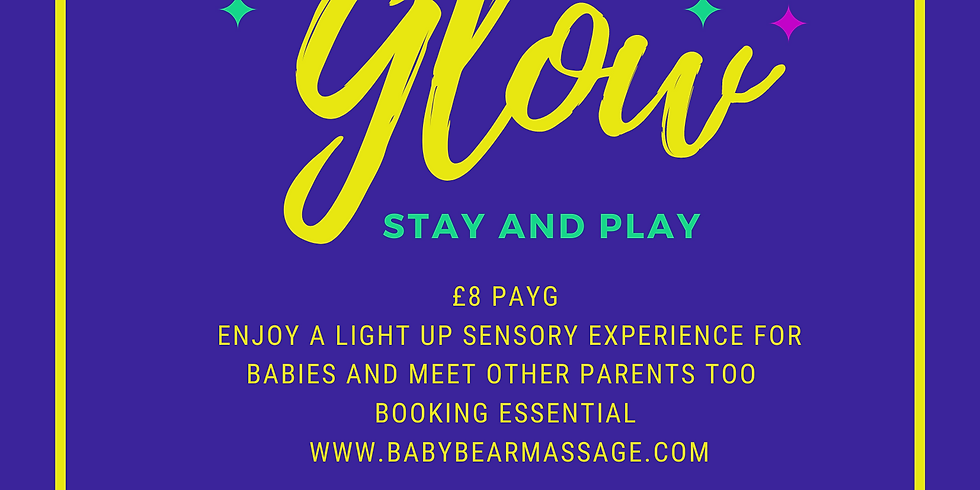 Glow stay and play 11.30am