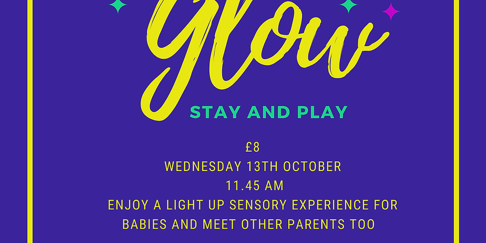 Glow stay and play 11.45 am