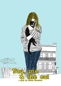 """""""You me and the cat."""" 2015. Unproduced play"""