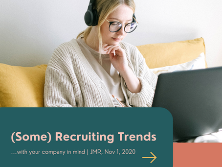 (Some) Recruiting Trends with Your Company In Mind