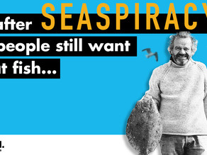 Life after SEASPIRACY - Will people still want to eat fish?