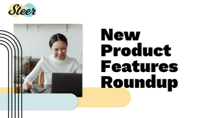 Steer New Product Features Monthly Roundup - September 2020