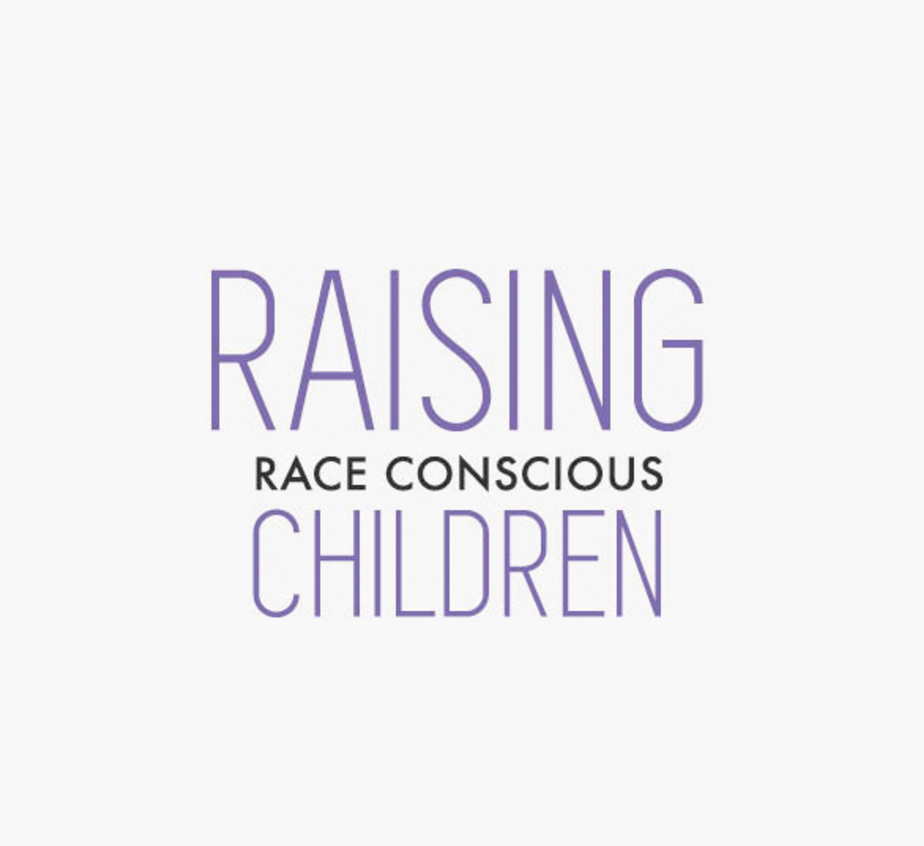 Raising Race Conscious Children