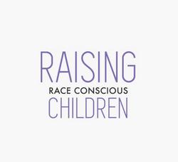 Raising Race Conscious Children