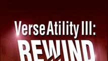 VerseAtility III - Rewind