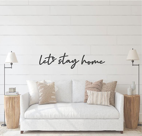 """Let's Stay Home  34"""" x 9"""""""