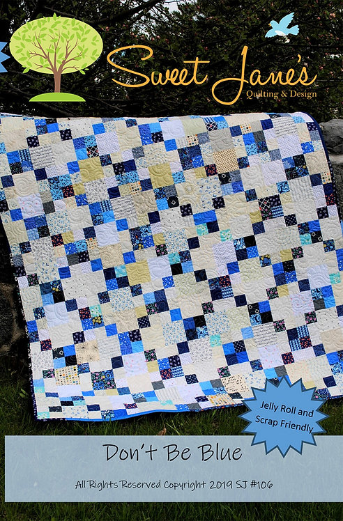 Don't Be Blue Quilt Pattern - 5 Sizes