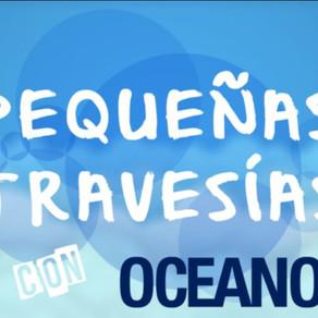 Pequeñas travesías con Océano