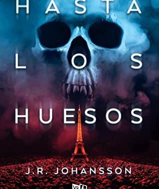 """Reseña VRYA: """"Hasta los Huesos de J.R. Johansson"""""""