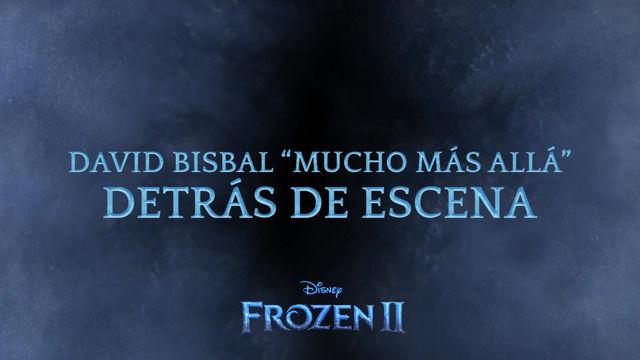 """Detrás de cámaras David Bisbal- """"Mucho más allá"""" FROZEN 2"""