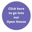 Click here to go into our Open House.png