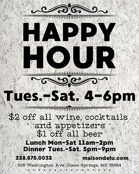 Happy Hour Tuesday thru Saturday 4pm to