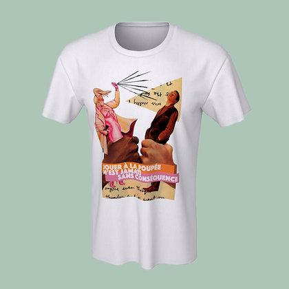 T-Shirt (unisex) - Jouer à la poupée n'est jamais sans conséquence