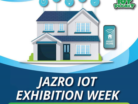 JAZRO IOT EXHIBITION WEEK