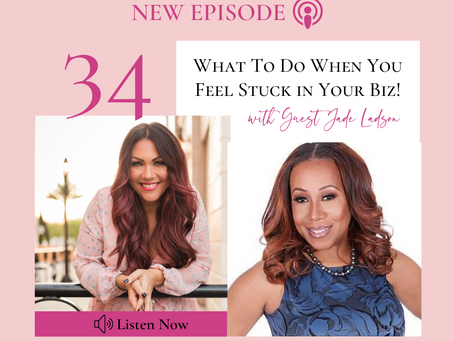 What To Do When You Feel Stuck in Your Biz with Jade Ladson!